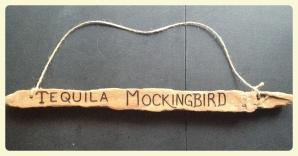 Custom Sign: Tequila Mockingbird